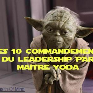Les 10 Commandements (et demi) du Leadership par maître Yoda